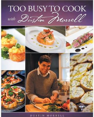 book-too-busy-to-cook-with-dustin-morrell